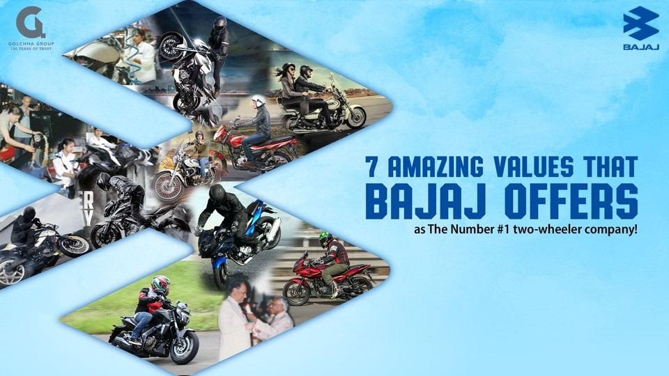 7 amazing values that Bajaj Offers as the Number 1 two wheeler company